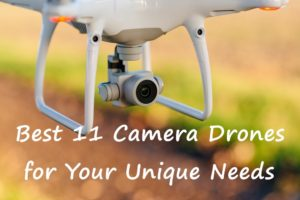 Best 7 Camera Drones for Your Unique Needs