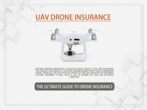 The Ultimate Guide to Drone Insurance