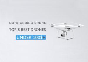 8 Best Drones Under $100 (2019)