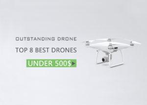 10 Best Drone Under $500 – Best Value for Money