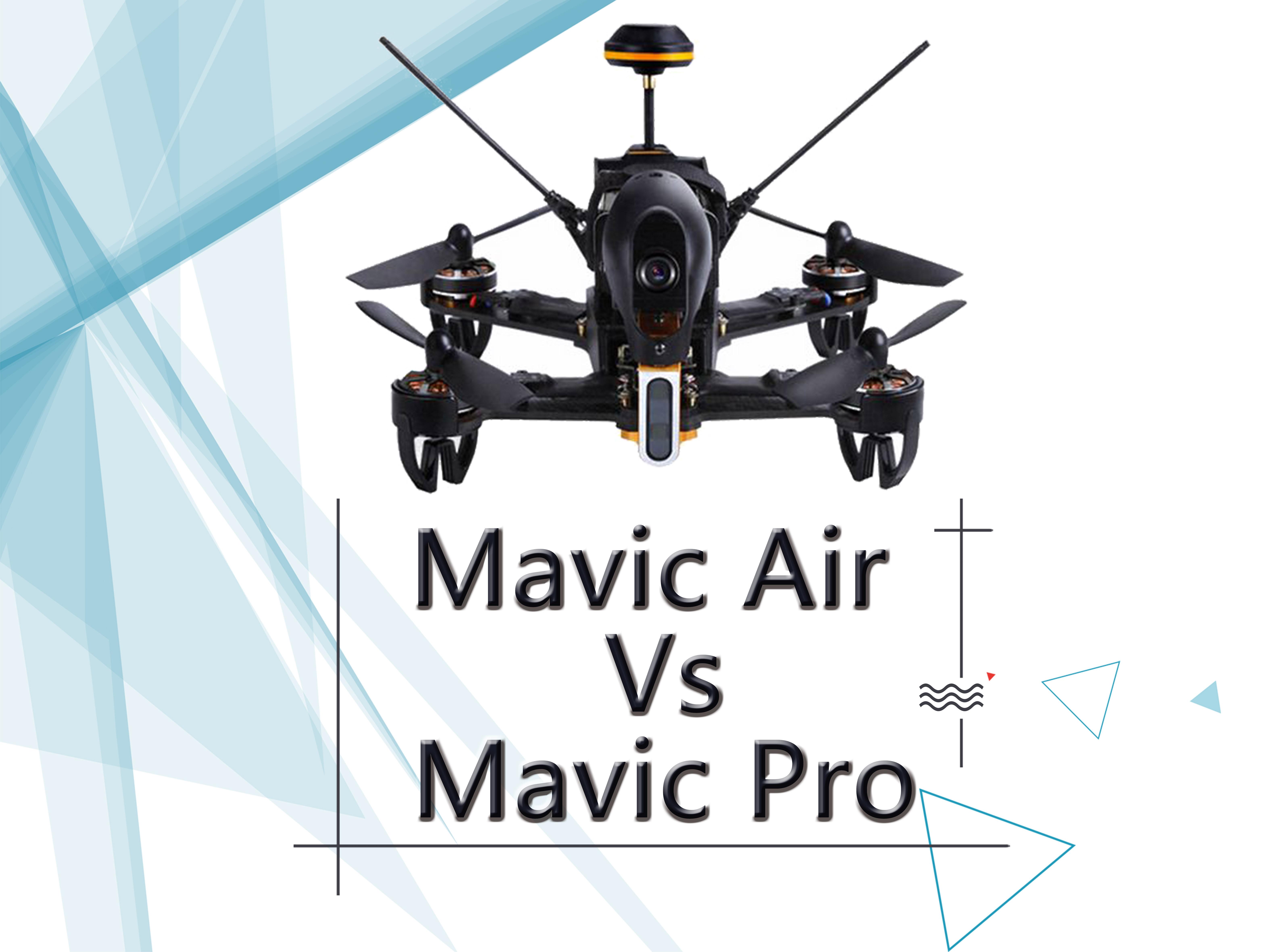 b5801ceec25 DJI Mavic Air Vs Mavic Pro: Which You Must Buy? - Outstanding Drone