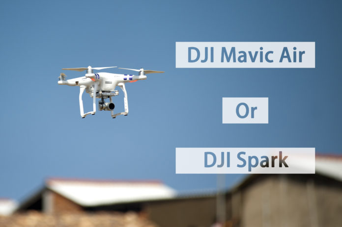 DJI Mavic Air and DJI Spark