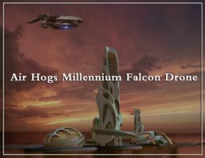 Air Hogs Millennium Falcon Drone Review