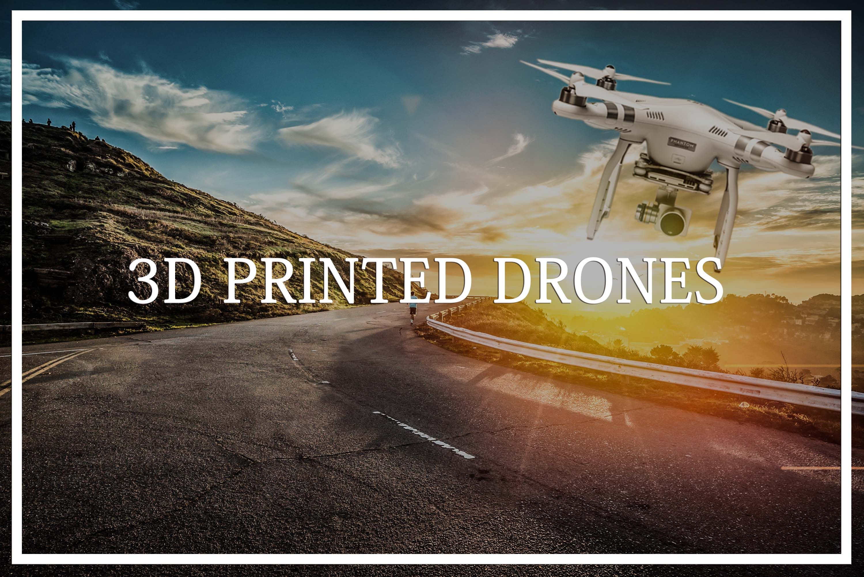 3D Printed Drones: All You Need to Know