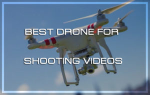 7 Best Drones for Shooting Videos in the Wild