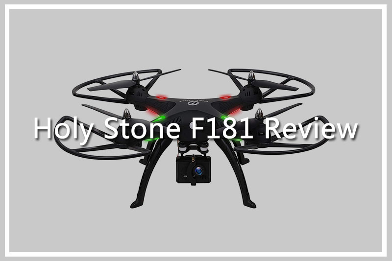 Holy Stone F181 Review: Best Buy Within the Budget Segment