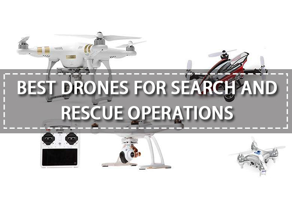 Top 10 Drones for Search and Rescue Operations(2019)