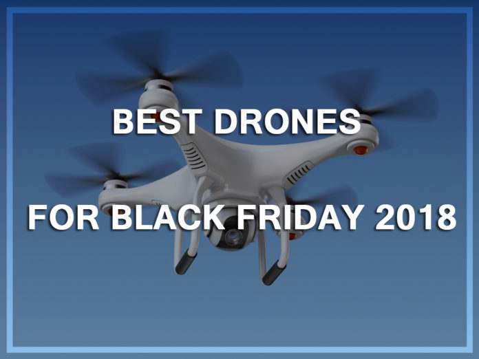 Best Drone for Black Friday 2018