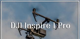 DJI Inspire 1 Pro Review