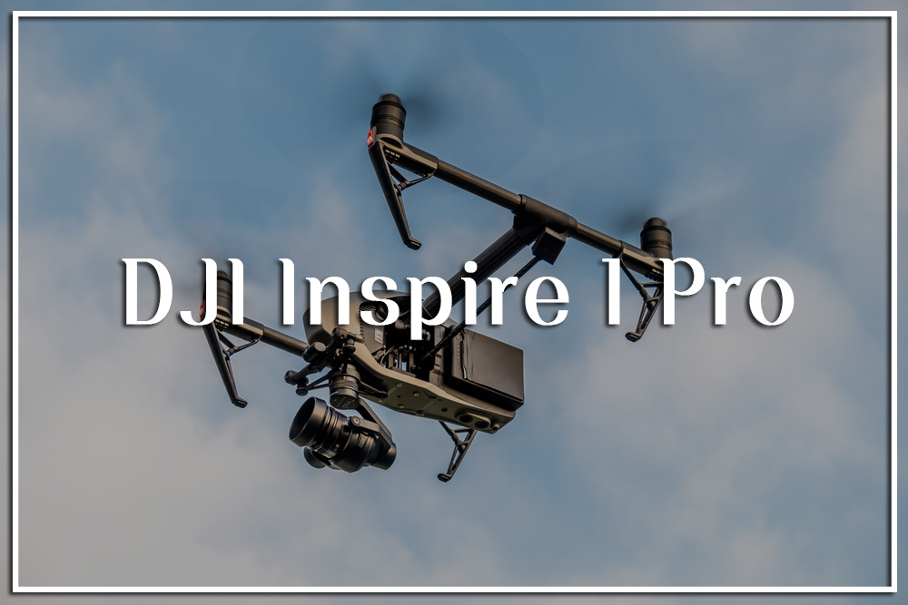 DJI Inspire 1 Pro: The Drone for the Filmmaker in You