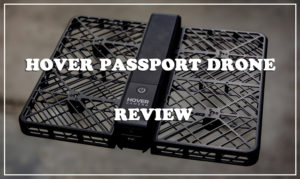 Hover Passport Drone Review: A Good Buy For All The Travelers and Vloggers