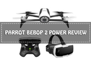 Parrot Bebop 2 Power Review-A Good Buy or Not?